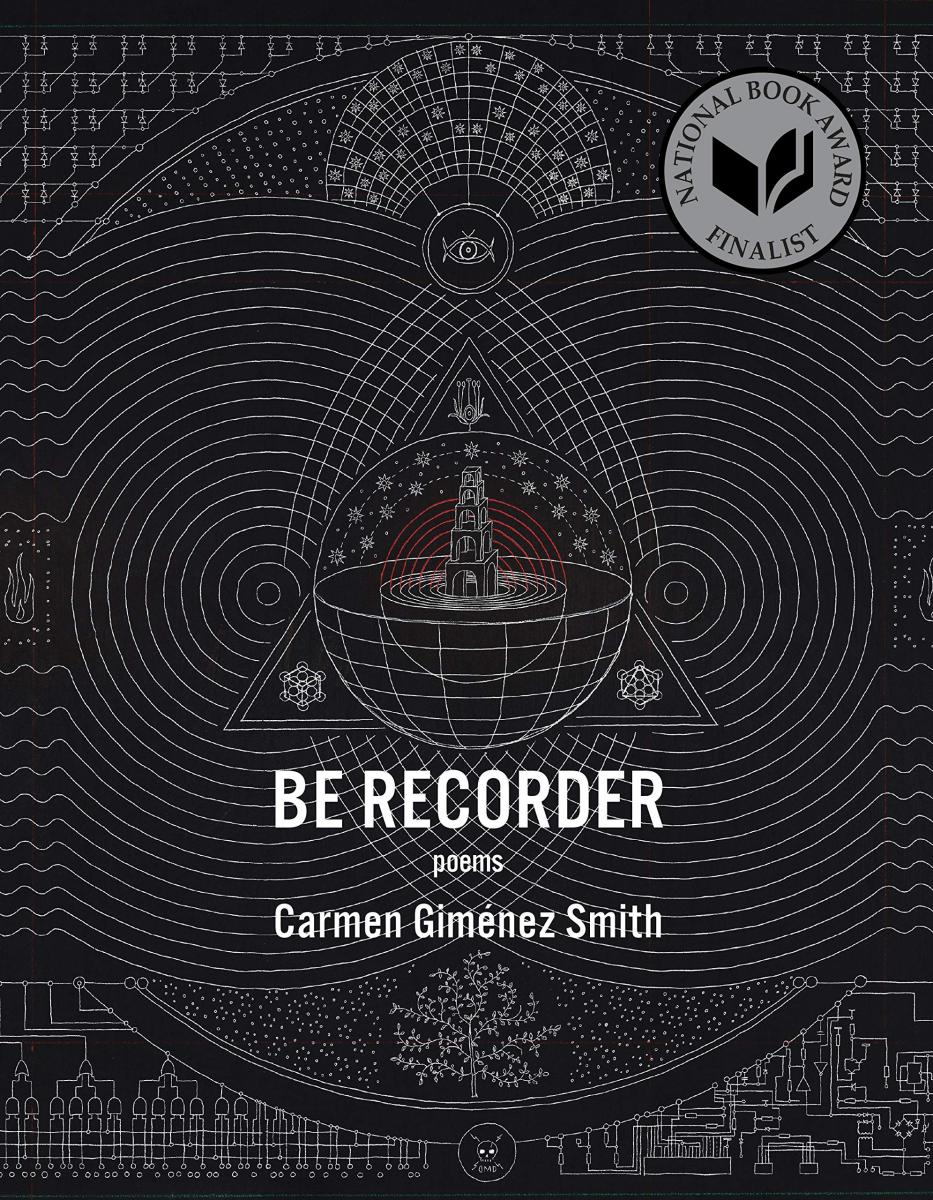 Be Recorder by Carmen Giménez Smith