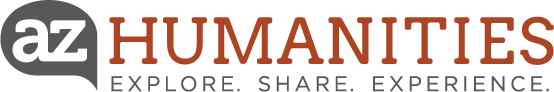 AZ Humanities. Explore. Share. Experience.