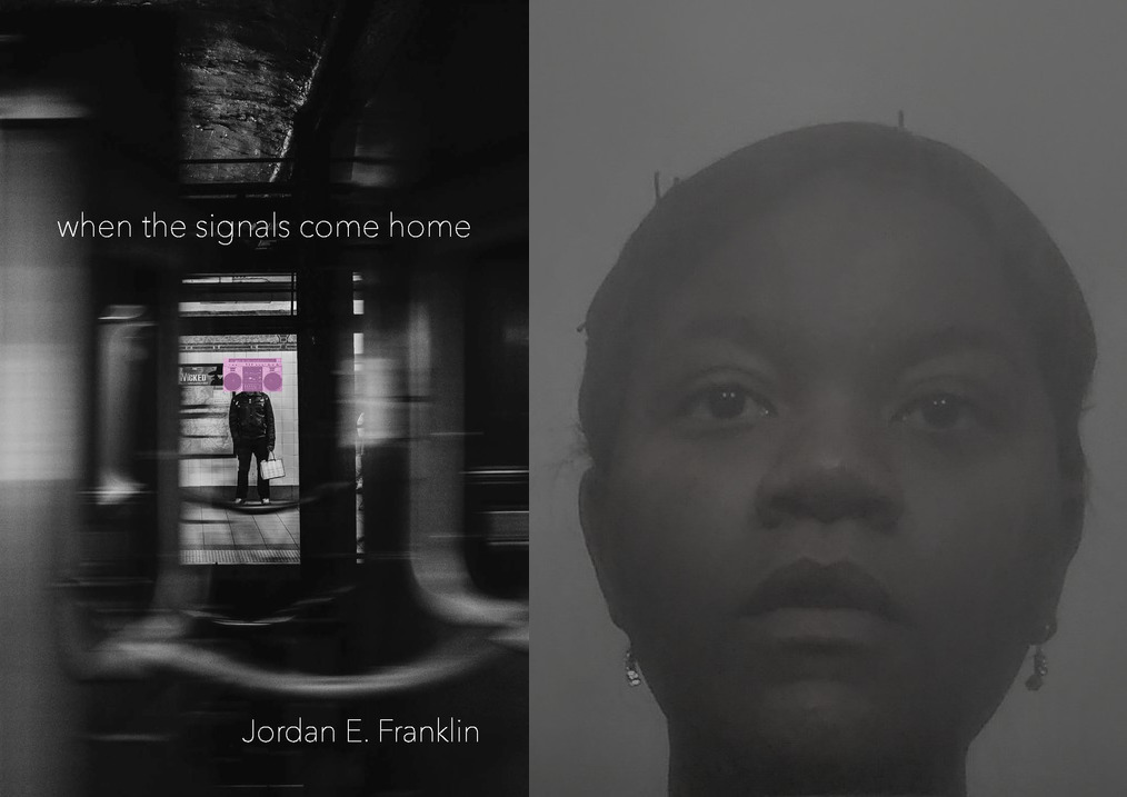 """Cover of the poetry collection """"when the signals come home"""" next to a black and white portrait of poet Jordan E. Franklin"""