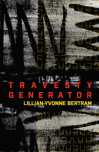 Travesty Generator by Lillian-Yvonne Bertram