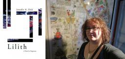 "photo of ""Lilith,"" a poetic novel, next to photo of Jennifer K. Dick, author"