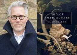 "photo of Mark Wunderlich & the cover of ""God of Nothingness"""