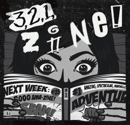 """Image reads, """"3,2,1 zines!"""" and has a young person with long hair reading a comic"""
