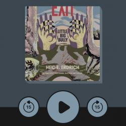 A screenshot of Heid E. Erdrich's Little Big Bully playing in the Libby audiobook app.